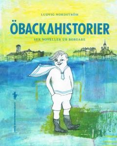 Öbacka-historier. (Omtryck av samlingsvolym från 2009). 100 kronor + porto